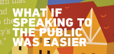 What if speaking to the public was easier